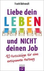 Buchvover: Liebe dein Leben und nicht deinen Job von Frank Behrendt