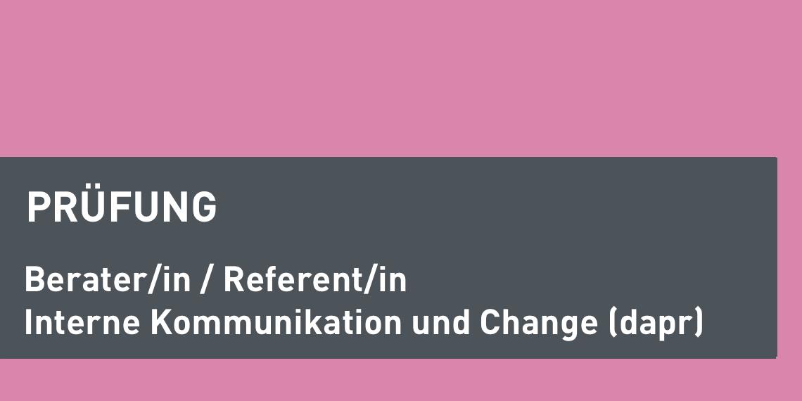 """dapr-Prüfung """"Berater/in / Referent/in Interne Kommunikation und Change"""" (Header-Bild)"""